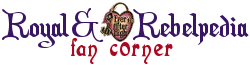 Royal & Rebelpedia Fan Corner Wiki