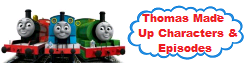 Thomas Made up Characters and Ep
