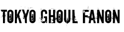 Tokyo Ghoul Fanon Wiki