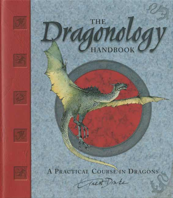 The Dragonology Handbook A Practical Course In Dragons