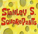 Stanley S. SquarePants (transcript)