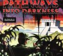 Pathways into Darkness