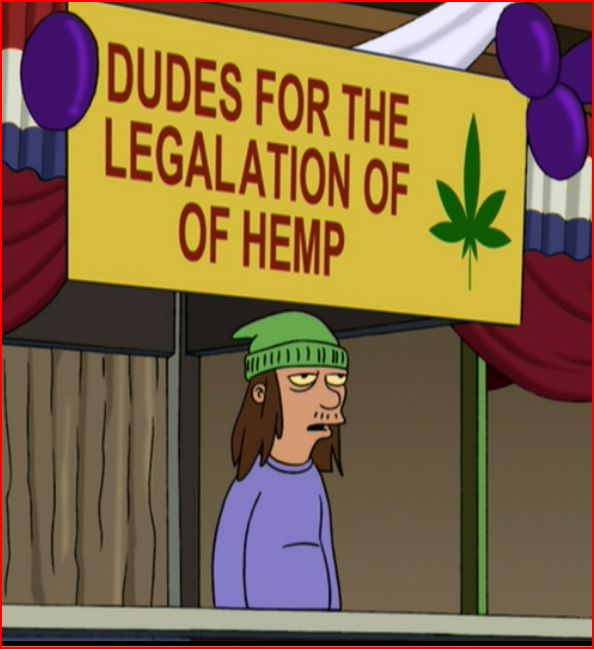 [Image: Dudes_For_The_Legalation_Of_Of_Hemp.JPG]