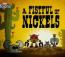 A Fistful of Nickels