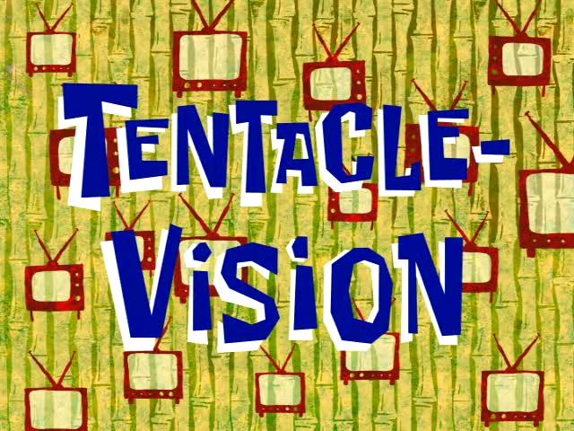 Tentacle-Vision - Encyclopedia SpongeBobia - The SpongeBob ...