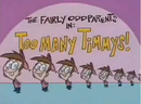 Toomanytimmys.png