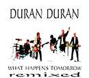 What Happens Tomorrow Remixed