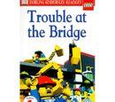 Trouble at the Bridge