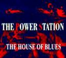 The Power Station: The House of Blues