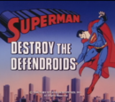 Superman (1988 TV Series) Episode: Destroy the Defendroids/The Adoption