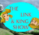 The Link and King Show