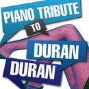 Piano Tribute to Duran Duran