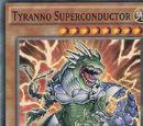 Tyranno Superconductor