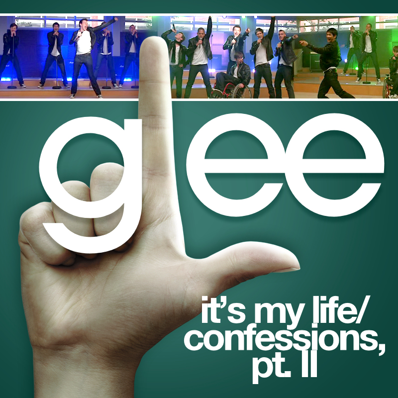 It 39 S My Life Confessions Part Ii Glee Wiki