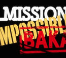 Mission: Impossible: Baka