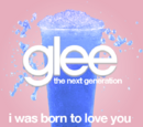 I Was Born To Love You