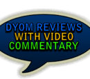 DYOM Video Reviews with Commentary