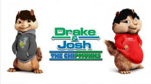 Drake and Josh Chipmunks Style