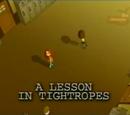 A Lesson in Tightropes