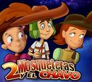2 mosqueteras y el Chavo