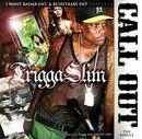 Trigga Slim-Call Out.jpg
