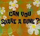 Can You Spare a Dime? (gallery)