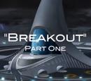Odcinek 8: Breakout: Wielka Ucieczka część I