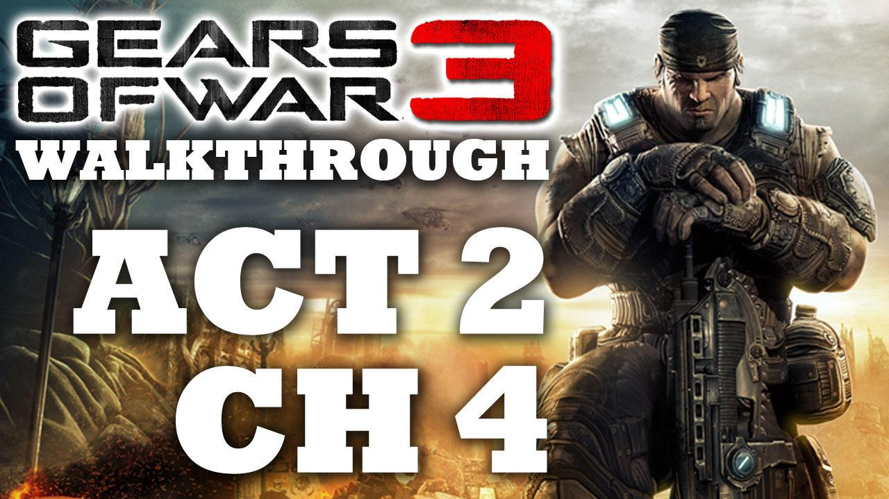 Gears of War 3 Walkthrough Act II Chapter IV HD