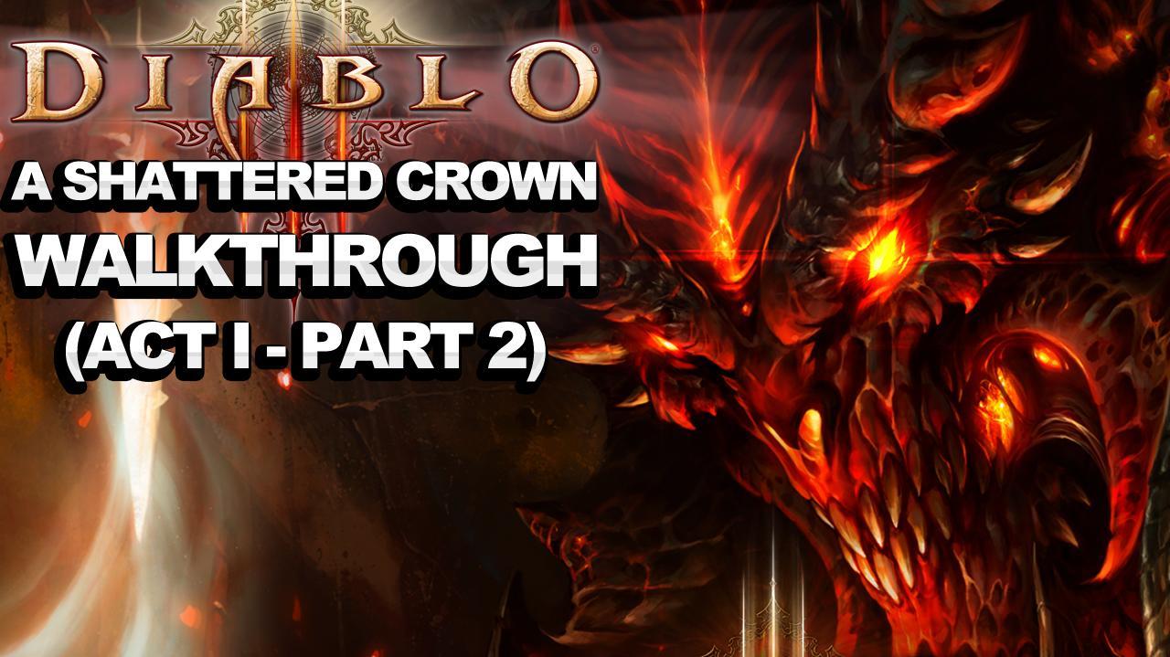 Diablo 3 - A Shattered Crown Walkthrough (Act 1 - Part 2)