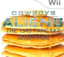 Cowboys And Aliens: The 1945 Pancake Shortage