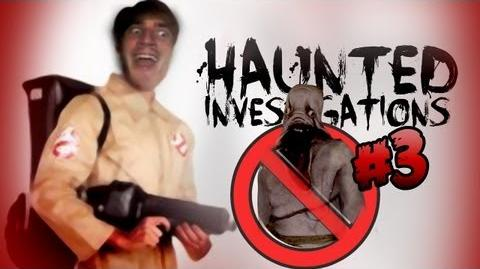 Haunted Investigations - Part 3