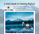 "Sniffybear2/""A Kids Guide to Hunting Bigfoot"""