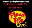 Ackleyattack4427's Adventures of Phineas and Ferb LIVE!/Show Dates