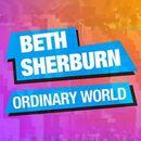 Beth Sherburn: Ordinary World
