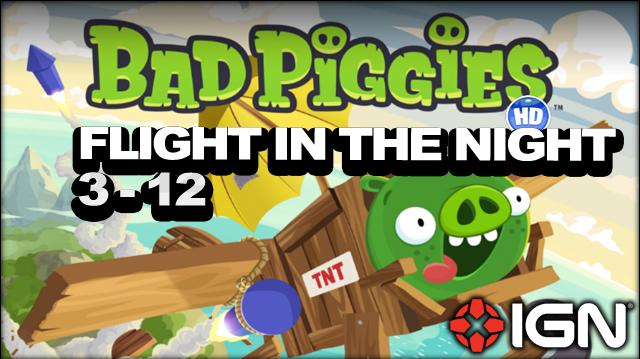 Bad Piggies Flight in the Night Level 3-12 3-Star Walkthrough