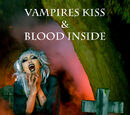 Vampire's Kiss & Blood Inside