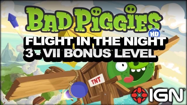 Bad Piggies Flight in the Night Bonus Level 3-VII 3-Star Walkthrough
