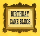 Birthday Cake Bloos