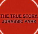 Jurassic Park: The True Story