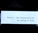 Trailer - The Power Station EP / The Making of Arena