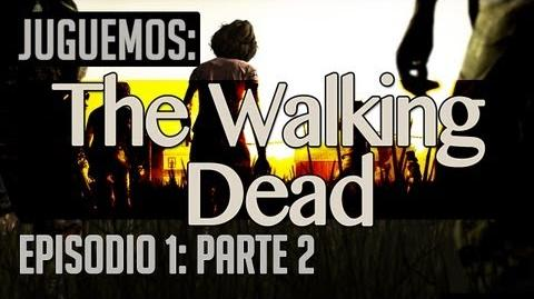 Juguemos The Walking Dead Episodio 1 (Parte 2) Let's Play en Español