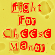 Fight For Cheese Manor