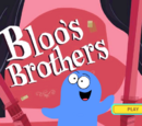 Bloo's Brothers