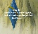 Saga 015: Crisis en el mundo digital. La destrucción de las piedras Sagradas