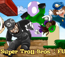 New Super Troll Bros: FUCK U