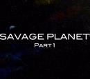 Odcinek 6: Dzika Planeta część I