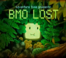 BMO Lost