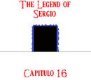 The Legend of Sergio: Capítulo 16