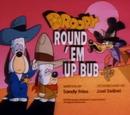 Round 'em up, Bub