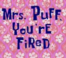 Mrs. Puff, You're Fired (gallery)